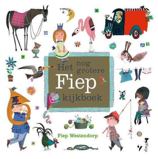 Fiep Westendorp ; Het nog grotere Fiep kijkboek