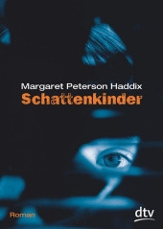 Margaret Peterson Haddix ; Schattenkinder
