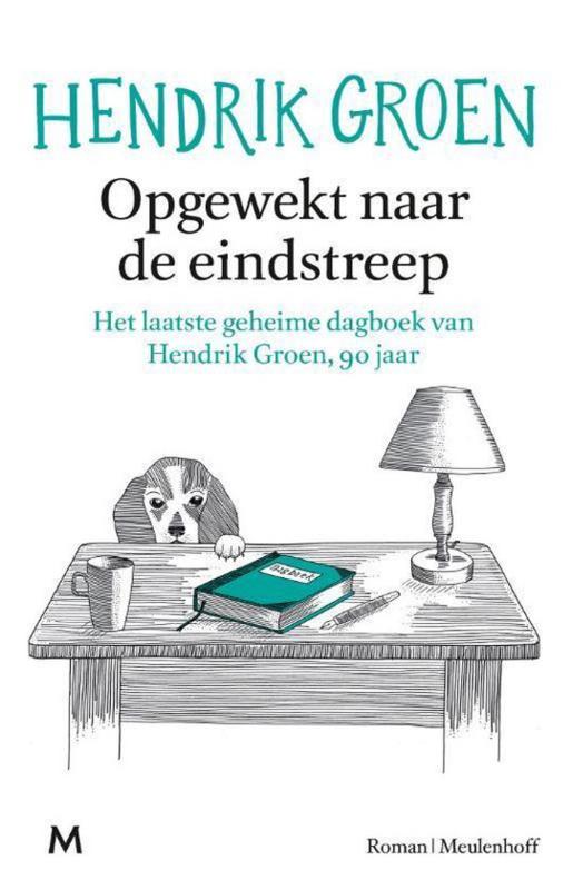 Hendrik Groen ; Opgewekt naar de eindstreep