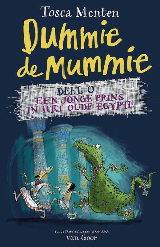Tosca Menten ; Dummie de mummie 0 - Een jonge prins in het oude Egypte