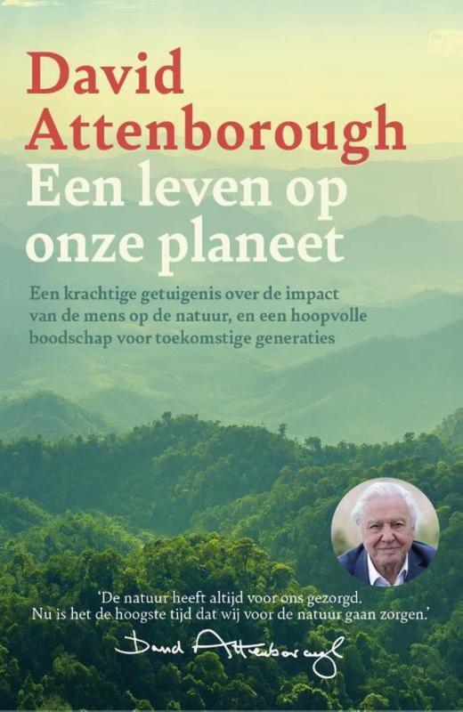 David Attenborough ; Een leven op onze planeet