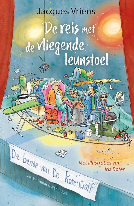 Jacques Vriens ; De bende van De Korenwolf - De reis met de vliegende leunstoel