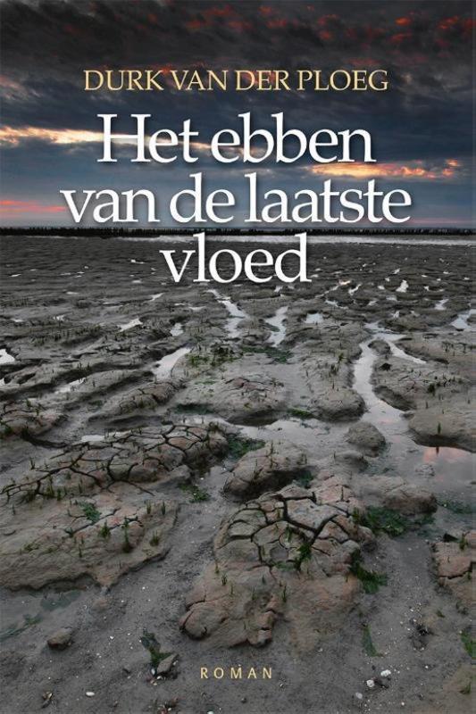 Durk van der Ploeg ; Het ebben van de laatste vloed