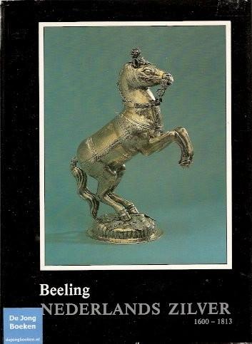 Nederlands Zilver 1600-1813 ; Beeling