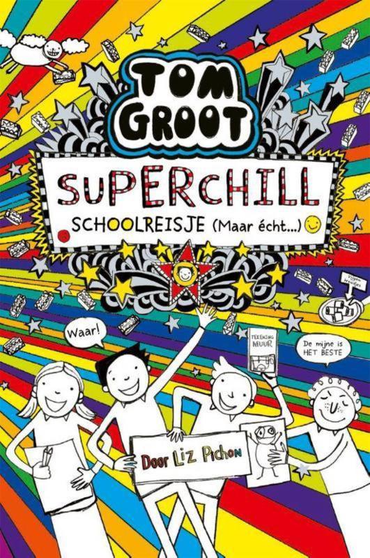 Liz Pichon ; Tom Groot - Superchill schoolreisje (maar echt...)