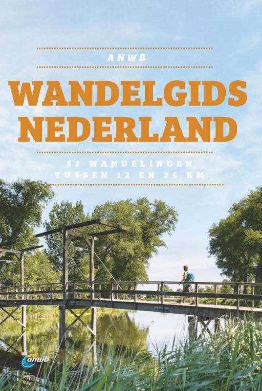 ANWB Wandelgids Nederland ; 52 wandelingen tussen 12 en 25 km