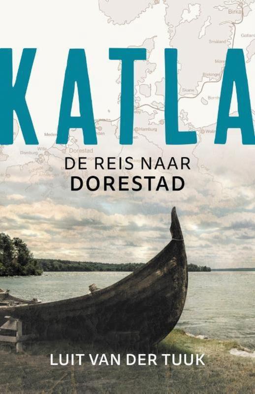 Luit van der Tuuk ; Katla - De reis naar Dorestad