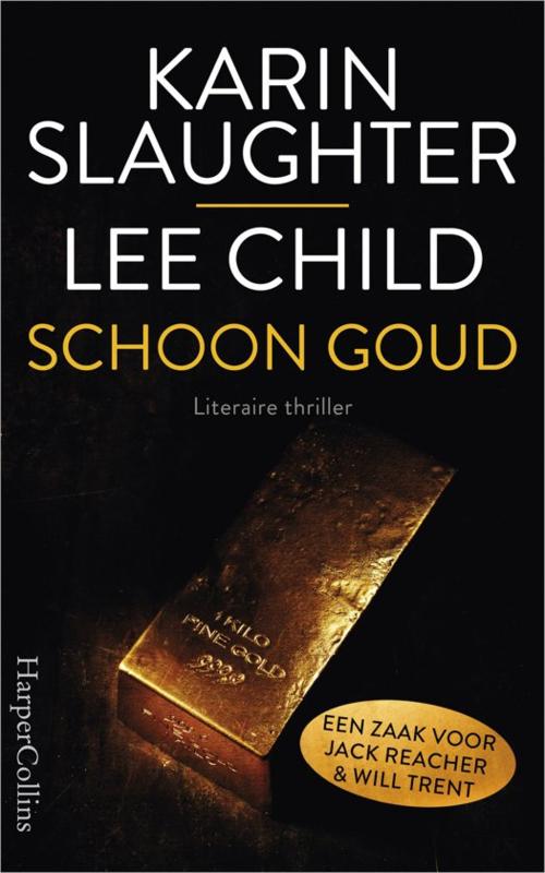Lee Child, Karin Slaughter ; Schoon goud