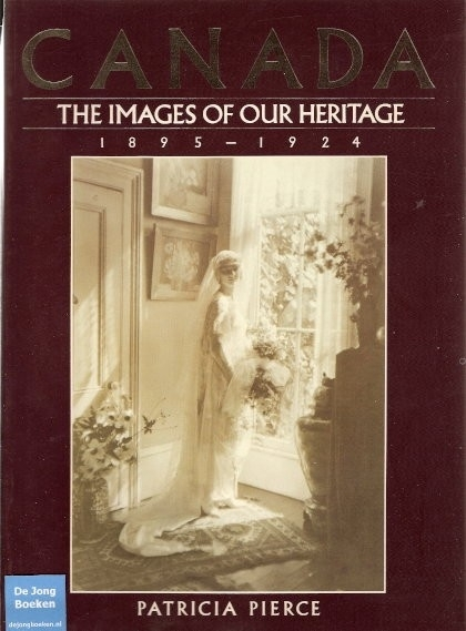 Canada ; The images of our heritage 1895-1924