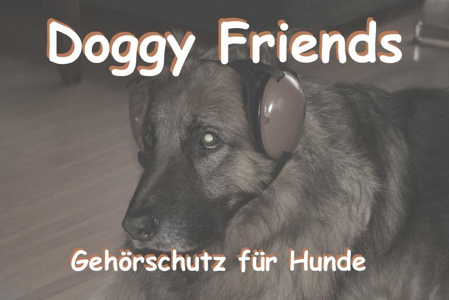Doggy Friends, Gehörschutz fur hunde.