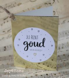 Kaartje goud met sticker jij bent goud waard