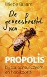 De geneeskracht van Propolis door Wiebe Braam.