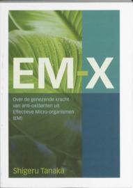 EM - X Over de genezende kracht van anti-oxidanten uit Effectieve Micro-oranismen.