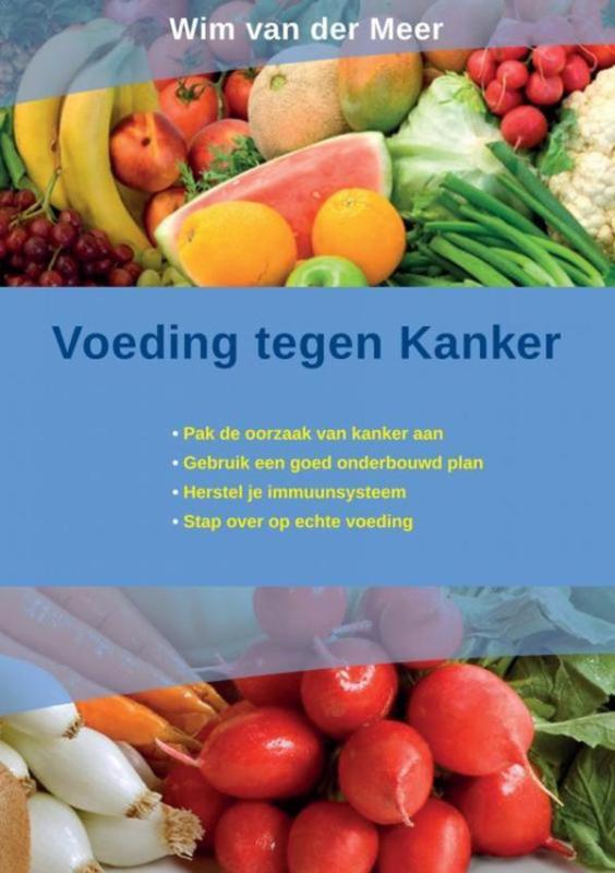 Voeding tegen door kanker door Wim van der Meer.