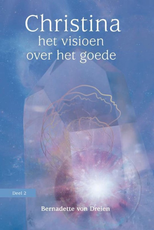 Christina - het visioen van het goede. Deel 2 door Bernadette von Dreien