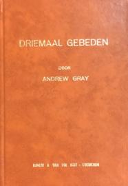 Gray, Andrew-Driemaal gebeden