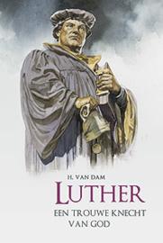 Dam, H. van-Luther, een trouwe knecht van God (nieuw)