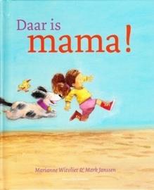 Witvliet, Marianne en Janssen, Mark-Daar is mama! (nieuw)