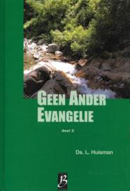 Huisman, Ds. L.-Geen Ander Evangelie (deel 2)