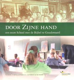 Heistek, P.J. (e.a.)-Door Zijne hand (jubileumboek School met de Bijbel Goudswaard)