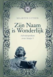 Luther, Maarten-Zijn Naam is Wonderlijk (nieuw)