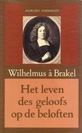 Brakel, Wilhelmus à-Het leven des geloofs op de beloften