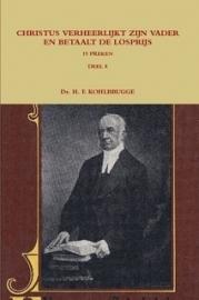 Kohlbrugge, Dr. H.F.-Preken deel 8, Christus verheerlijkt Zijn Vader en betaalt de losprijs (nieuw)