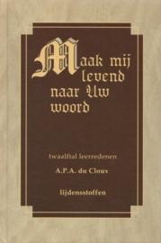Cloux, Ds. A.P.A. du-Maak mij levend naar Uw woord (deel 2) (nieuw)