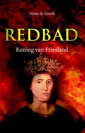 Goede, Arian de-Redbad, Koning van Friesland (nieuw)
