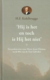 Kohlbrugge, H.F.-Hij is het en toch is Hij het niet (nieuw)