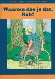 Vogelaar van Mourik, Geesje-Waarom doe je dat, Rob? (nieuw)