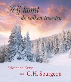 Spurgeon, C.H.-Hij komt de volken troosten, Advent en Kerst met C.H. Spurgeon (nieuw)