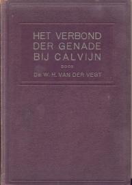 Vegt, Ds. W.H. van der-Het Verbond der Genade bij Calvijn