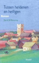 Wilbourne, David-Tussen heidenen en heiligen