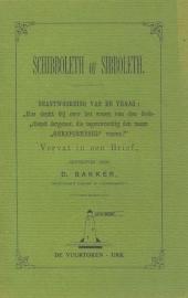 Bakker, Ds. D.-Schibboleth of Sibboleth