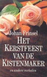 Frinsel, Johan-Het Kerstfeest van de kistenmaker en andere verhalen