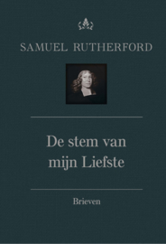 Rutherford, Samuel-De stem van mijn Liefste; Brieven deel 2 (nieuw)