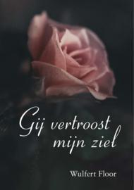 Floor, Wulfert-Gij vertroost mijn ziel (nieuw)