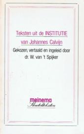 Spijker, Dr. W. van 't-Teksten uit de Institutie van Johannes Calvijn