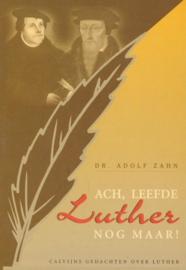 Zahn, Dr. Adolf-Ach, leefde Luther nog maar! (nieuw)