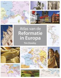 Dowley, Tim-Atlas van de Reformatie in Europa (nieuw)