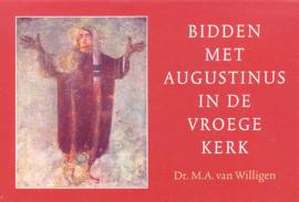 Willigen, Dr. M.A. van-Bidden met Augustinus in de Vroege Kerk (nieuw)