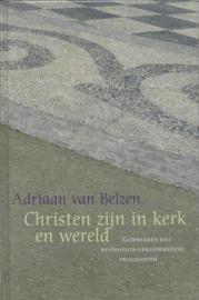 Belzen, Adriaan van-Christen zijn in kerk en wereld