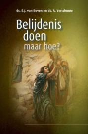 Boven, Ds. B.J. van en Verschuure, ds. A.-Belijdenis doen, maar hoe? (nieuw)
