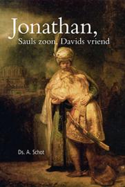 Schot, Ds. A.-Jonathan, Sauls zoon, Davids vriend