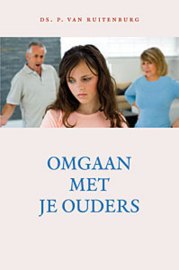Ruitenburg, Ds. P. van-Omgaan met je ouders (nieuw)