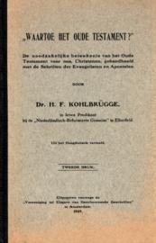Kohlbrugge, Dr. H.F.-Waartoe het Oude Testament?
