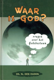 Ouden, Ds. N. den-Waar is God?