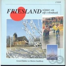 Bakker, Gerard en Sandburg, Marten-Friesland Winter- en elfstedenboek