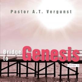 NIEUW: Vergunst, Pastor A.T.-Bridge to Genesis (volume 2)